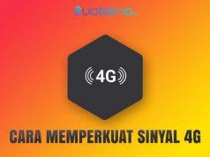 Cara Memperkuat Sinyal 4G Terbukti Ampuh