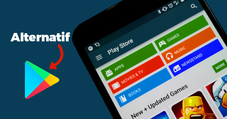 Alternatif Google Play Store untuk Download Aplikasi dan Game Android