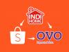 Cara Bayar IndiHome di Shopee Pakai OVO Cash