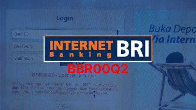 Cara Mengatasi Kode Kesalahan BRI BBR00Q2 User ID Terblokir Tanpa Pergi ke Bank