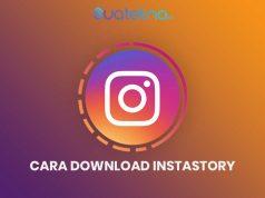 Instastory Downloader: Cara Download Instagram Stories di Android dan iOS